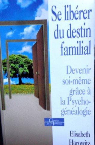 Se liberer du destin familial